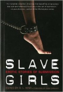 Slave Girls: Erotic Stories of Submission by DL King